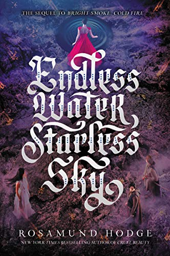 Endless Water, Starless Sky (Bright Smoke, Cold Fire, 2, Band 2)