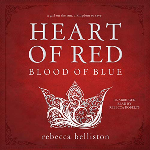 Heart of Red, Blood of Blue                   By:                                                                                                                                 Rebecca Belliston                               Narrated by:                                                                                                                                 Rebecca Roberts                      Length: 14 hrs and 57 mins     Not rated yet     Overall 0.0