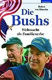 Robert von Rimscha: Die Bushs: Weltmacht als Familienerbe