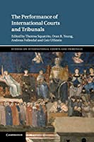 The Performance of International Courts and Tribunals (Studies on International Courts and Tribunals)
