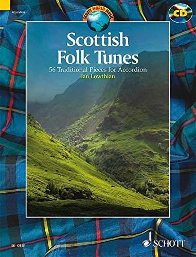 Scottish Folk Tunes: 54 Traditional Pieces for Accordion/54 Pieces Traditionnelles pour l'accordeon/54 uberlieferte Musikstucke fur Akkordeon PDF Books