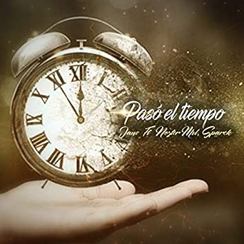 Pasó el Tiempo (feat. Neztor MVL, Sparck)