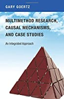 Multimethod Research, Causal Mechanisms, and Case Studies: An Integrated Approach
