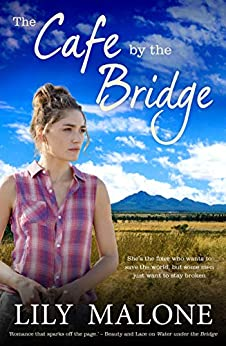 The Cafe By The Bridge (The Chalk Hill Series Book 2) by [Lily Malone]