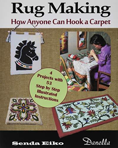 Rug Making: How Anyone Can Hook a Carpet