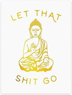 LHIUEM Let That Shit Go Quotes Gold Foil Print, Minimalist Typographic Yoga Room Dorm..