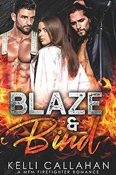 Blaze & Bind: A MFM Firefighter Romance (Surrender to Them Book 10) by [Kelli Callahan, Cosmic Letterz]