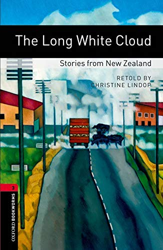 The Long White Cloud: Stories from New Zealand : 1000 Headwords (Oxford Bookworms Library, World Stories)の詳細を見る