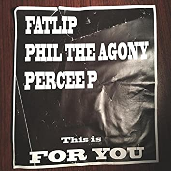 For You (feat. Phil The Agony & Percee P)