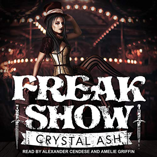 Freak Show Audiobook By Crystal Ash cover art