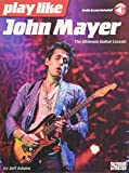 Play Like John Mayer: The Ultimate Guitar Lesson, With Downloadable Audio