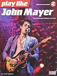 Play like john mayer: the ultimate guitar lesson guitare +enregistrements online