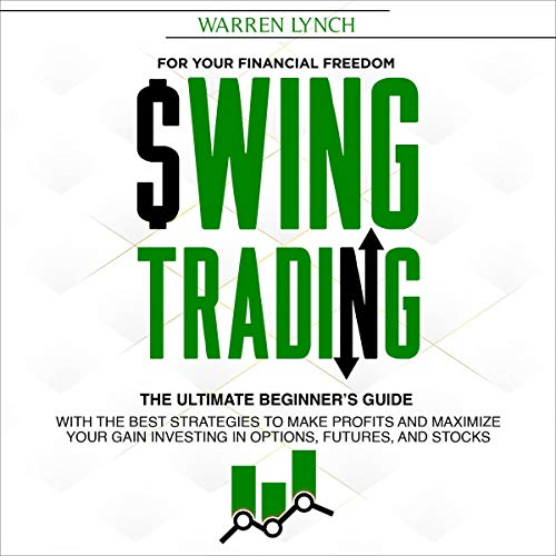 Swing Trading: For Your Financial Freedom cover art