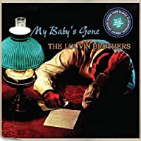 My Baby's Gone / 12 More Aching Gems by LOUVIN BROTHERS (2014-05-03)