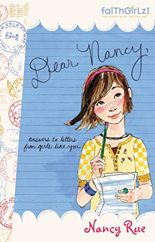 Download Dear Nancy: Answers to Letters from Girls Like You (Faithgirlz!) 0310714966