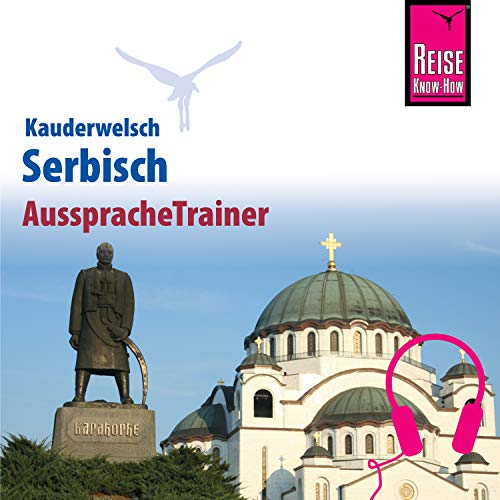 Reise Know-How Kauderwelsch AusspracheTrainer Serbisch
