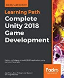 Complete Unity 2018 Game Development: Explore techniques to build 2D/3D applications using real-world examples (English Edition) - Alan Thorn