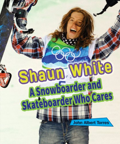 Shaun White: A Snowboarder and Skateboarder Who Cares (Sports Stars Who Care)