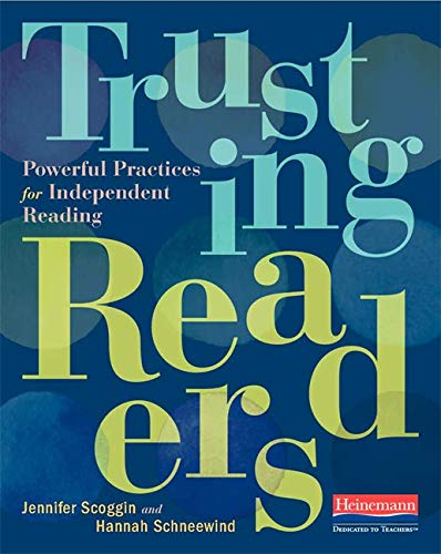 Compare Textbook Prices for Trusting Readers: Powerful Practices for Independent Reading  ISBN 9780325120478 by Scoggin, Jennifer,Schneewind, Hannah