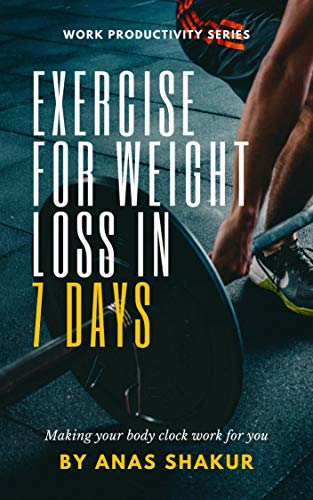EXERCISE FOR WEIGHT LOSS IN 7 DAYS: Revving Your Fat Burn to the Max (English Edition)