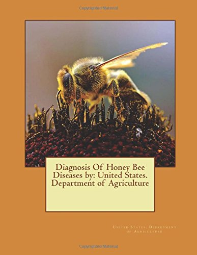 Diagnosis Of Honey Bee Diseases by: United States. Department of Agriculture