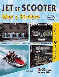 Jet et scooter : Mer et rivière