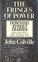 September 1939-September 1955 (v. 1) (The Fringes of Power: Downing Street Diaries, 1939-55)
