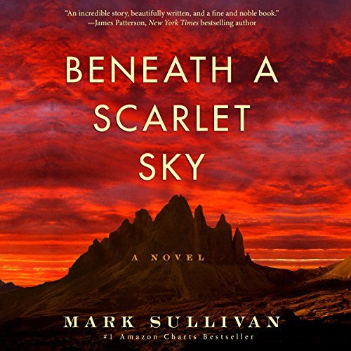Beneath a Scarlet Sky     A Novel              Written by:                                                                                                                                 Mark Sullivan                               Narrated by:                                                                                                                                 Will Damron                      Length: 17 hrs and 43 mins     117 ratings     Overall 4.7