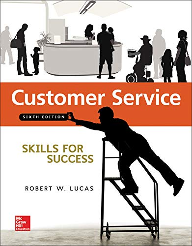 Compare Textbook Prices for Customer Service Skills for Success - Standalone Book 6 Edition ISBN 9780073545462 by Lucas, Robert