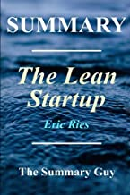 Summary - The Lean Startup: Book By Eric Ries - How Today's Entrepreneurs Use Continuous Innovation to Create Radically Successful Businesses (The ... Paperback, Hardcover, Audible, Audiobook)