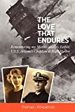 The Love That Endures - Remembering My Mother And My Father, U.S.S. Arizona s Chaplain At Pearl Harbor