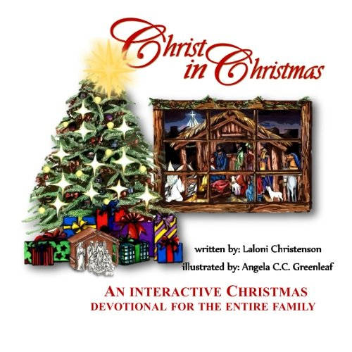 Christ in Christmas: A family activity done in six settings, which guarantees children know the true meaning of Christmas!