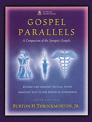 Compare Textbook Prices for Gospel Parallels: A Comparison of the Synoptic Gospels, New Revised Standard Version 5th Revised Edition ISBN 9780840774842 by Burton H. Throckmorton, Jr.