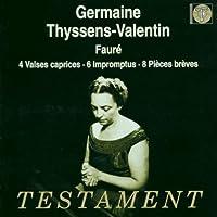 Germaine Thyssens-Valentin - Faure: Valses Caprices / Impromptus / Pieces Breves (2002-08-13)