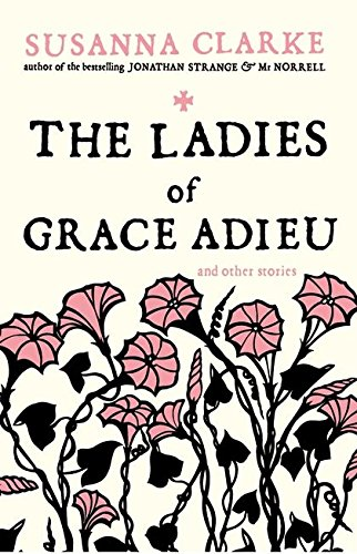 Ladies Of Grace Adieu And Other Stories, The