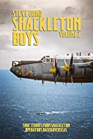 Shackleton Boys: True Stories from Shackleton Operators Based Overseas