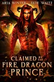 Claimed by the Fire Dragon Prince: Dragon Shifter Romance (Elemental Dragon Warriors Book 1)