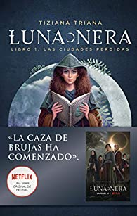 Luna Nera: Las ciudades perdidas par Óscar T. Pérez