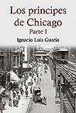 Los príncipes de Chicago: Parte 1
