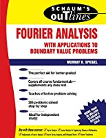 Schaum's Outline of Theory and Problems of Fourier Analysis (Schaum's Outline Series)