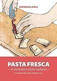 Pasta fresca al auténtico estilo italiano: Los secretos de la pasta hecha en casa (Libros con Miga)