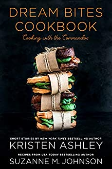 Dream Bites Cookbook: Cooking with the Commandos by [Kristen Ashley, Suzanne M. Johnson]