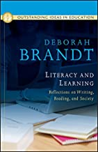 Literacy and Learning: Reflections on Writing, Reading, and Society