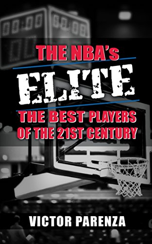 The NBA's Elite: The Best Players of the 21st Century (English Edition)