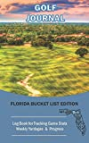 Golf Journal: Florida Bucket List Edition: Log Book for Tracking Game Stats, Weekly Yardages & Progress   Photograph of Golf Course in Florida Design