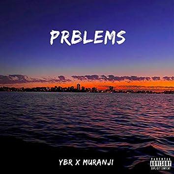 PRBLEMS (feat. Muranji)