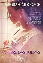 A Febre das Tulipas (Portuguese Edition)