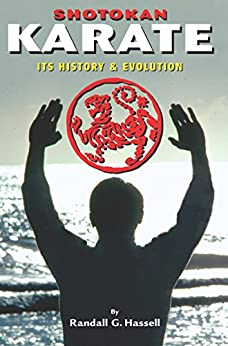 Shotokan Karate: Its History and Evolution by [Randall Hassell, Jose Fraguas]