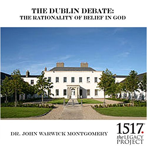 The Dublin Debate     The Rationality of Belief in God              By:                                                                                                                                 Dr. John Warwick Montgomery                               Narrated by:                                                                                                                                 Dr. John Warwick Montgomery                      Length: 1 hr and 16 mins     Not rated yet     Overall 0.0