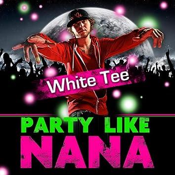 Party Like Nana